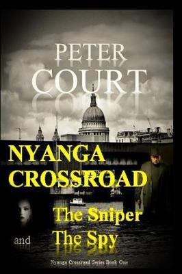 Nyanga Crossroad - The Sniper and the Spy by Peter Court