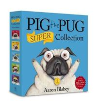 Pig the Pug Super Collection by Aaron Blabey