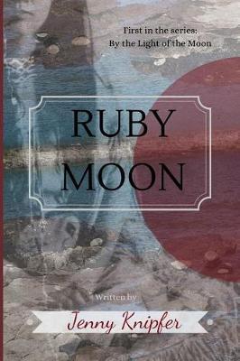 Ruby Moon by Jenny Knipfer