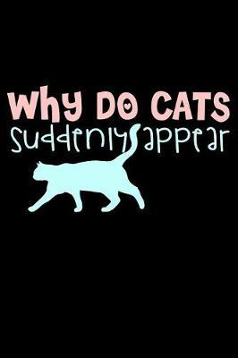Why Do Cats Suddenly Appear by Janice H McKlansky Publishing