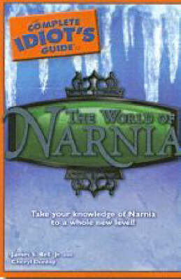 The Complete Idiot's Guide to the World of Narnia by James S Bell image