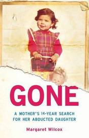 Gone: A Mother's 14-Year Search for Her Abducted Daughter by Margaret Wilcox image