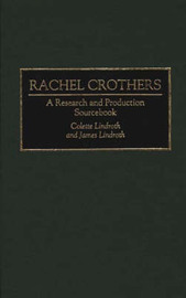 Rachel Crothers by Colette Lindroth