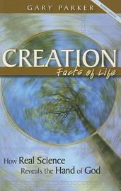 Creation Facts of Life by Gary Parker