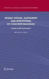 Seismic Design, Assessment and Retrofitting of Concrete Buildings by Michael N. Fardis image
