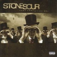 Come Whatever May by Stone Sour