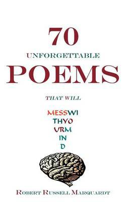 70 Unforgettable Poems That Will Mess with Your Mind by Robert Russell Marquardt image
