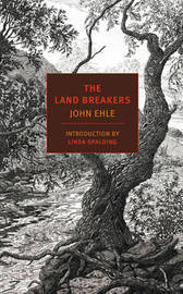 The Land Breakers by John Ehle image