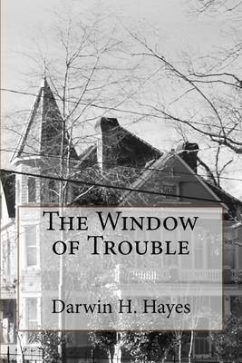 The Window of Trouble by MR Darwin H Hayes image