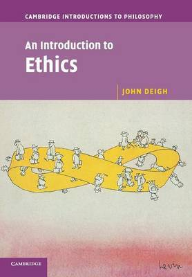 An Introduction to Ethics by John Deigh