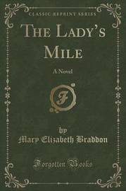 The Lady's Mile by Mary , Elizabeth Braddon