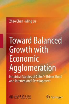 Toward Balanced Growth with Economic Agglomeration by Zhao Chen