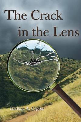 The Crack in the Lens by Darlene A Cypser image
