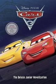 Cars 3 Deluxe Junior Novelization (Disney/Pixar Cars 3) by Rh Disney