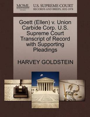 Goett (Ellen) V. Union Carbide Corp. U.S. Supreme Court Transcript of Record with Supporting Pleadings by Harvey Goldstein