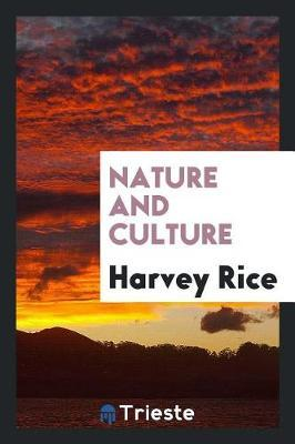 Nature and Culture by Harvey Rice