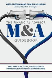 The Financial Advisor M&A Guidebook by Greg Friedman