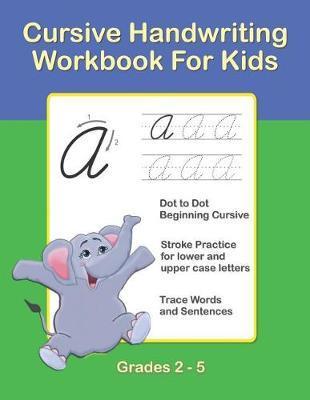 Cursive Handwriting Workbook For Kids by Sujatha Lalgudi