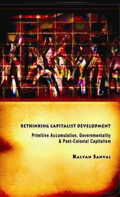 Rethinking Capitalist Development by Kalyan Sanyal image