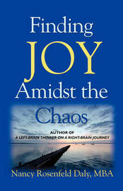 Finding JOY Amidst the Chaos by Nancy Rosenfeld Daly MBA image