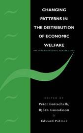 Changing Patterns in the Distribution of Economic Welfare