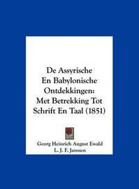 de Assyrische En Babylonische Ontdekkingen: Met Betrekking Tot Schrift En Taal (1851) by Georg Heinrich August Ewald image