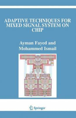 Adaptive Techniques for Mixed Signal System on Chip by Ayman Fayed image