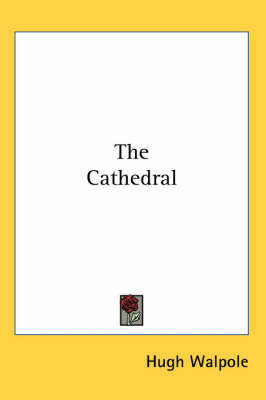 The Cathedral by Hugh Walpole