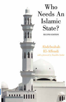 Who Needs An Islamic State? by Abdelwahab El-Affendi