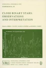 Close Binary Stars: Observations and Interpretation by M.J. Plavec