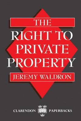 The Right to Private Property by Jeremy Waldron image