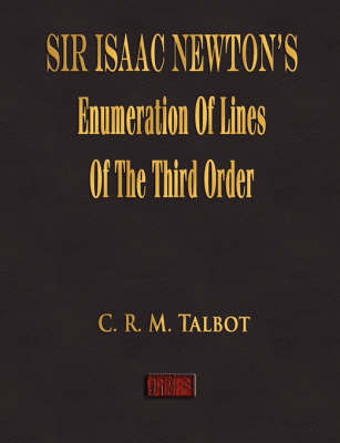 Sir Isaac Newton's Enumeration of Lines of the Third Order by C. R. M. Talbot image