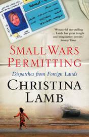 Small Wars Permitting by Christina Lamb
