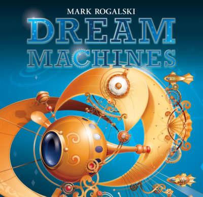 Dream Machines by Mark Rogalski image