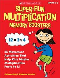 Super-Fun Multiplication Memory Boosters by Kathleen Kelly