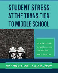 Student Stress at the Transition to Middle School by Ann Vander Stoep