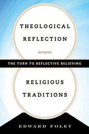 Theological Reflection across Religious Traditions by Edward Foley