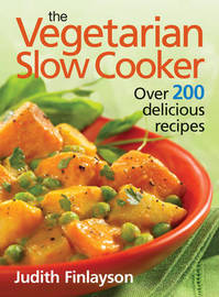 Vegetarian Slow Cooker by Judith Finlayson