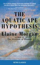 The Aquatic Ape Hypothesis by Elaine Morgan