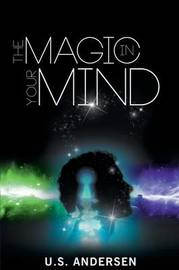 The Magic in Your Mind by U.S. Andersen