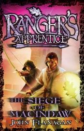 Ranger's Apprentice 6: The Siege of Macindaw by John Flanagan