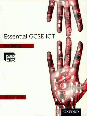 Essential ICT GCSE: Student's Book for WJEC by Stephen Doyle