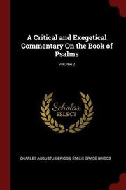 A Critical and Exegetical Commentary on the Book of Psalms; Volume 2 by Charles Augustus Briggs image