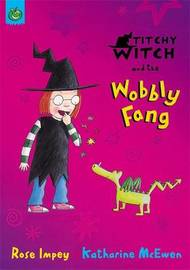 Titchy Witch And The Wobbly Fang by Rose Impey image