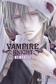Vampire Knight: Memories, Vol. 2 by Matsuri Hino