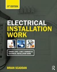 Electrical Installation Work, 9th ed by Brian Scaddan