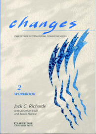 Changes 2 Workbook: English for International Communication: Level 2: Workbook by Jack C Richards image