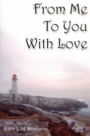 From Me To You With Love by Kelly L. M. Westhaver image