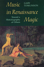 Music in Renaissance Magic by Gary Tomlinson