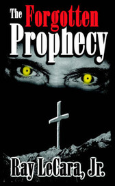 The Forgotten Prophecy by Ray LeCara Jr. image